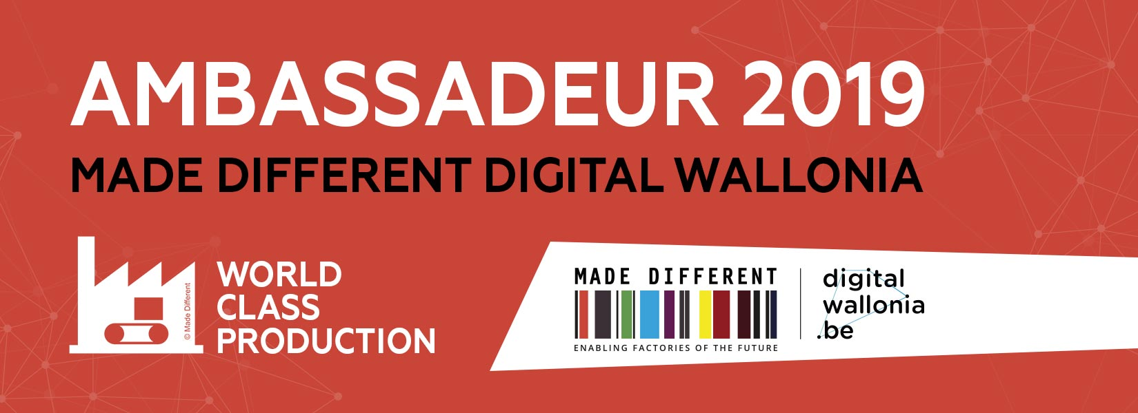 Digital Wallonia Made Different - Schmitz Digital Printing Ambassadeur 2019 WORLD CLASS PRODUCTION